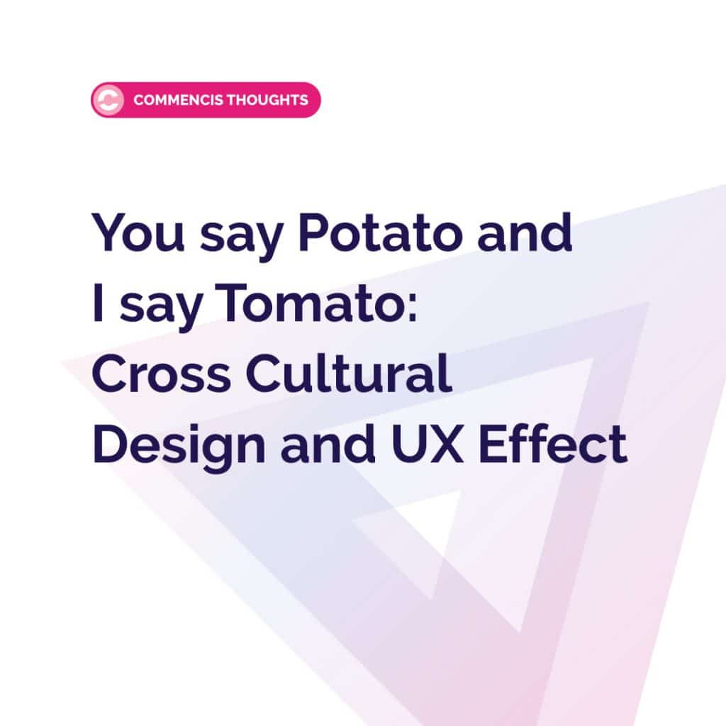 Commencis Thoughts Cross Cultural Design And The Ux Ui Effects