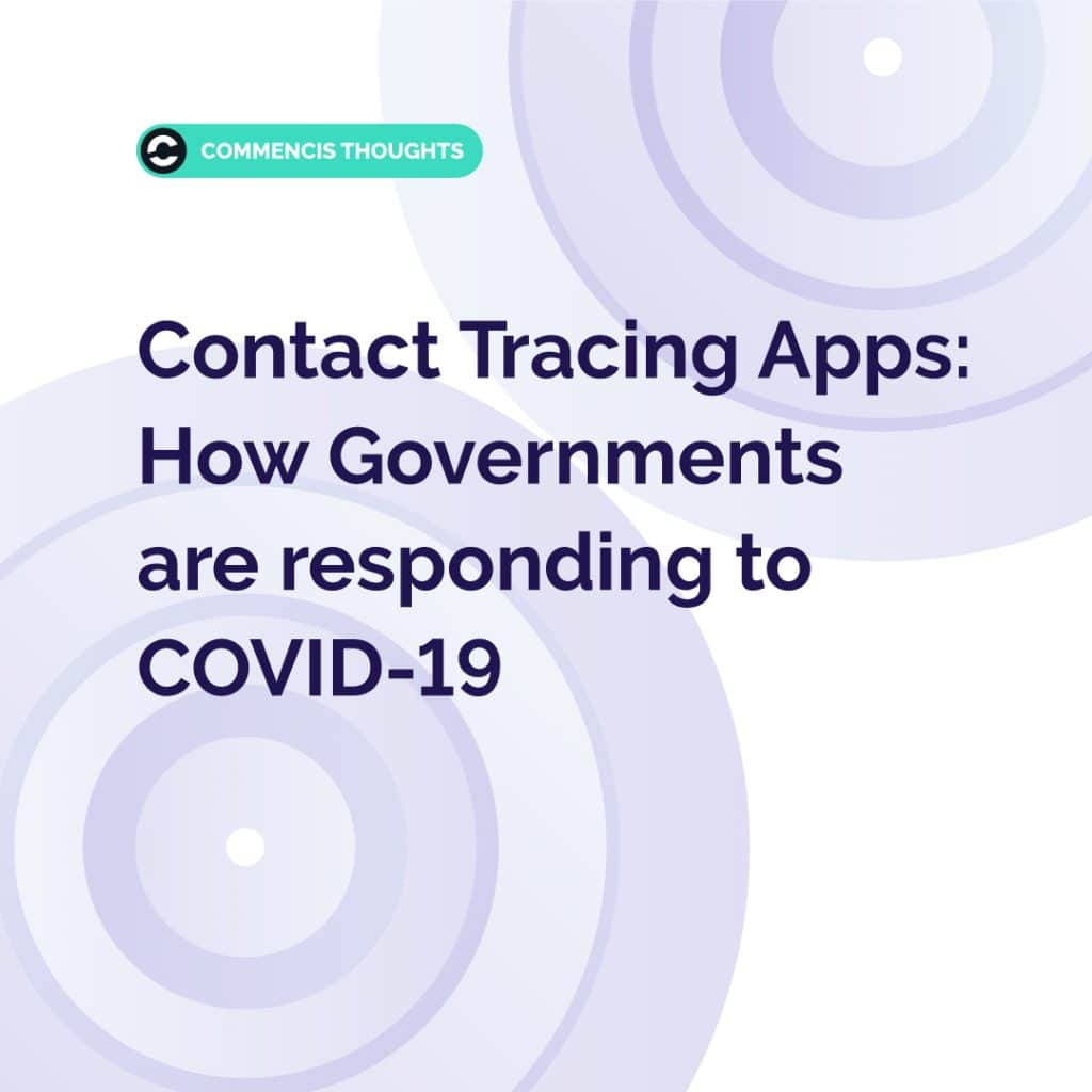 Contact Tracing Apps: How Governments are responding to COVID-19