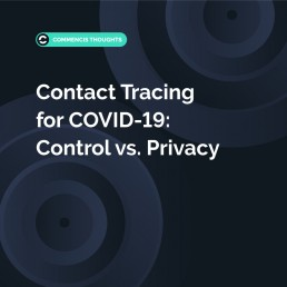 Contact Tracing for COVID-19: Control vs Privacy