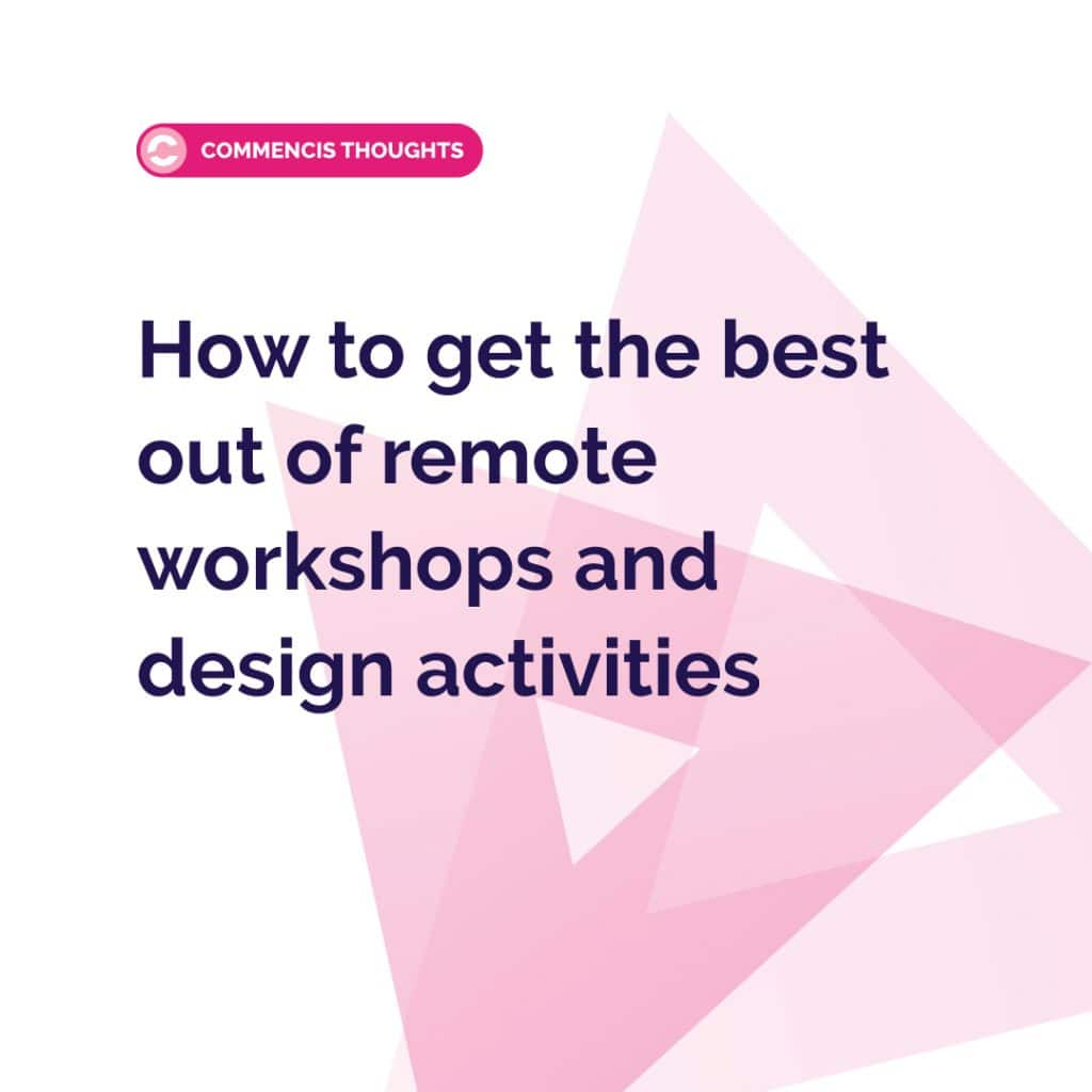 How to get the best out of remote workshops and design activities