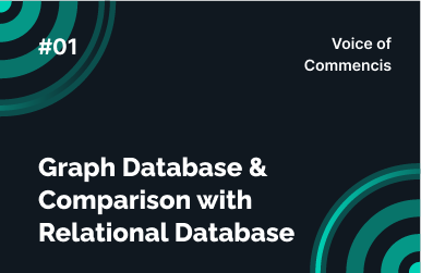 Graph Database & Comparison with Relational Database