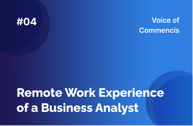 Remote Work Experience of a Business Analyst