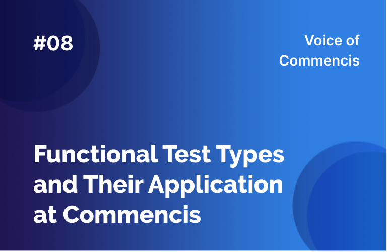Functional Test Types and Their Application at Commencis
